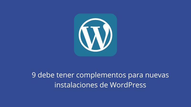 9 debe tener complementos para nuevas instalaciones de WordPress