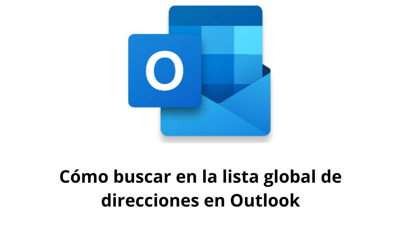 Cómo buscar en la lista global de direcciones en Outlook