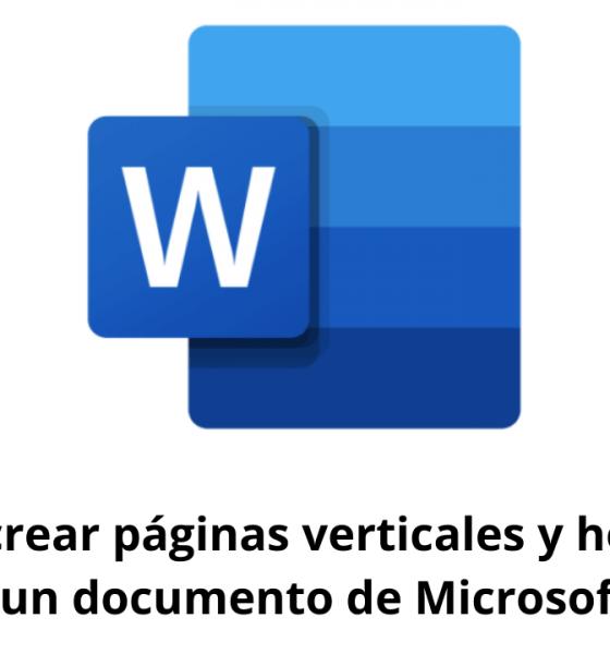 Cómo crear páginas verticales y horizontales en un documento de Microsoft Word