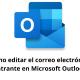 Cómo editar el correo electrónico entrante en Microsoft Outlook