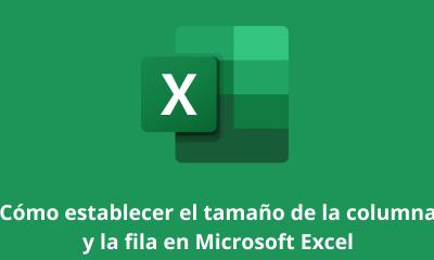 Cómo-establecer el tamaño de la columna y la fila en Microsoft Excel