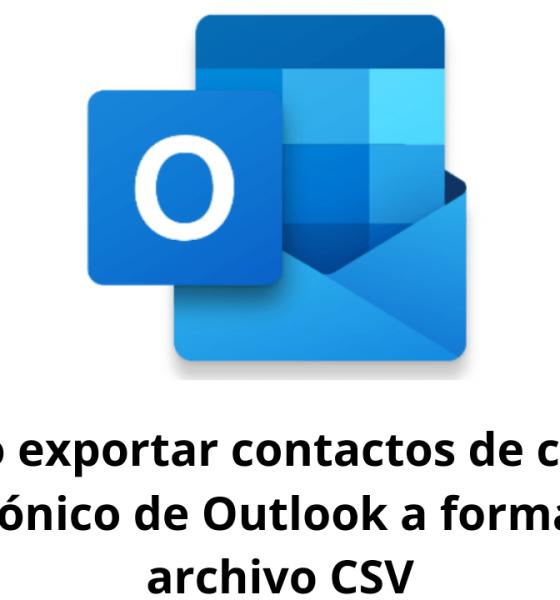 Cómo exportar contactos de correo electrónico de Outlook a formato de archivo CSV