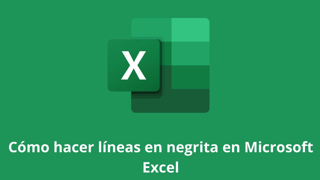 Cómo hacer líneas en negrita en Microsoft Excel