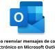 Cómo reenviar mensajes de correo electrónico en Microsoft Outlook