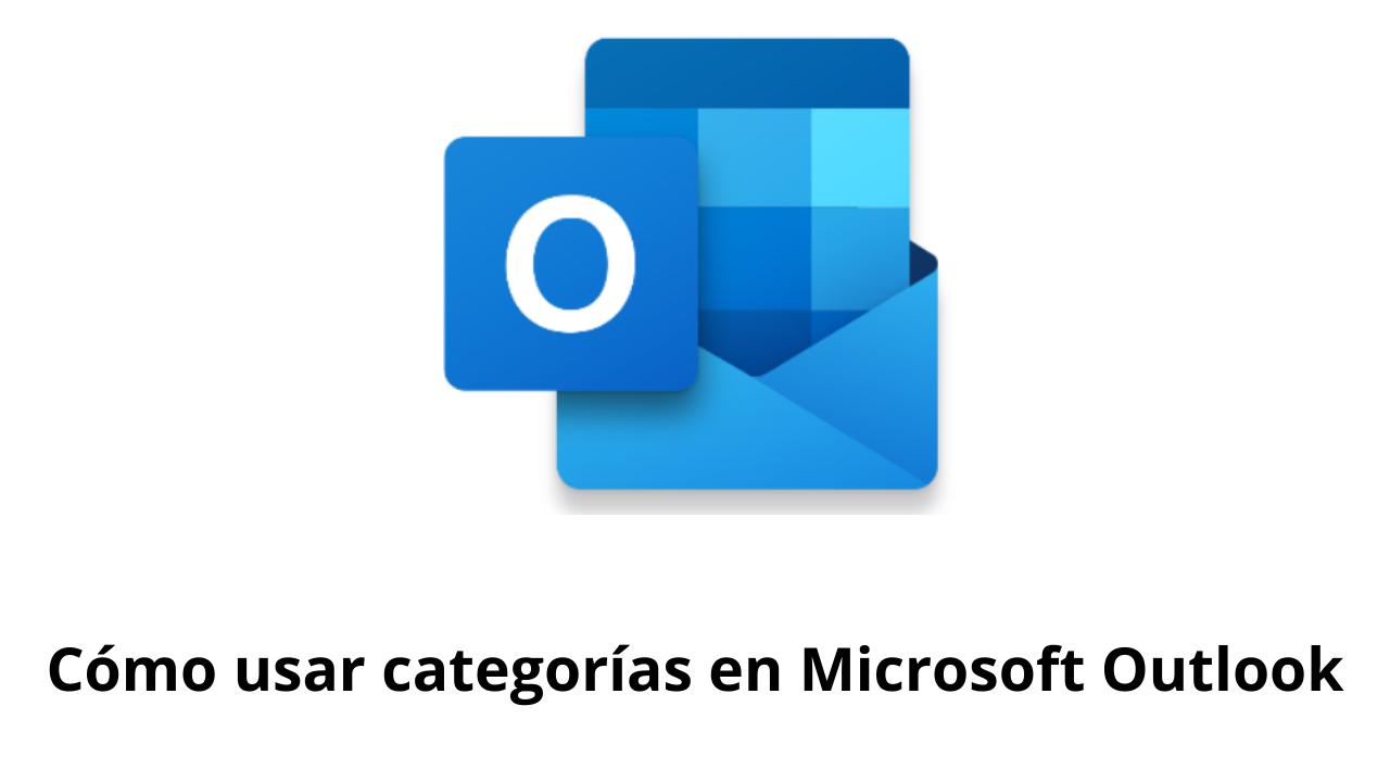 Cómo usar categorías en Microsoft Outlook