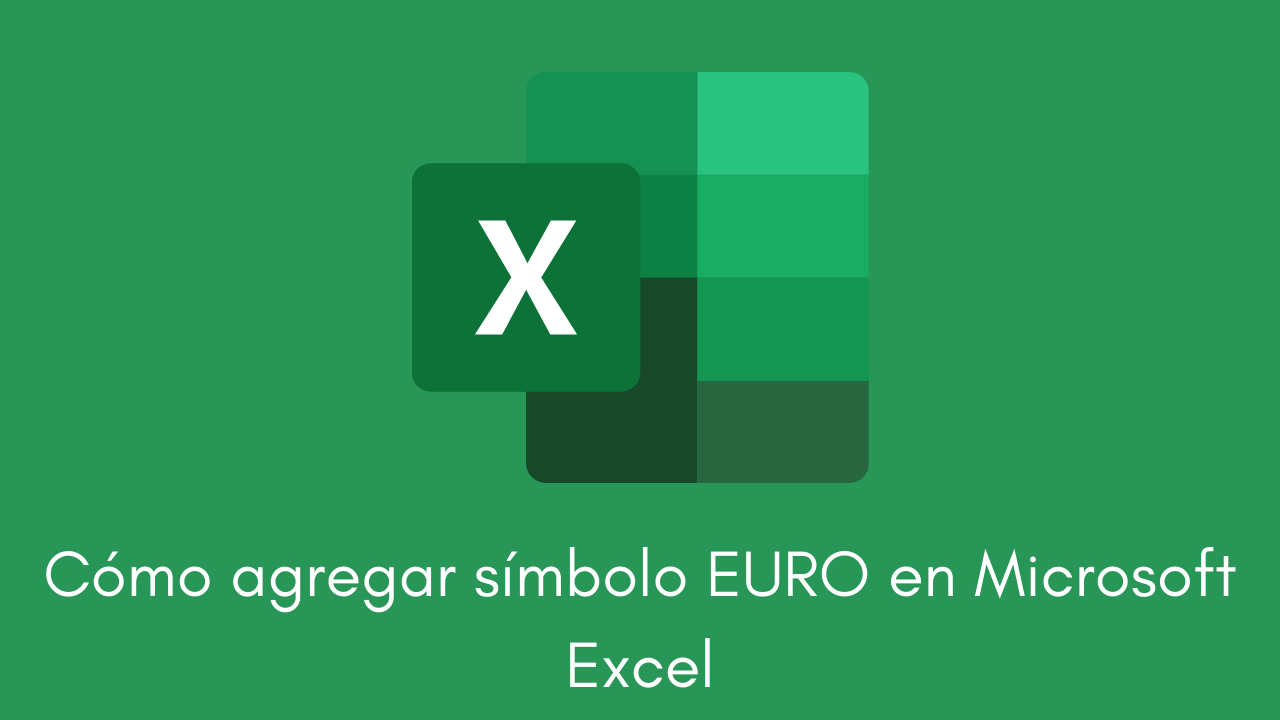 Cómo agregar símbolo EURO en Microsoft Excel