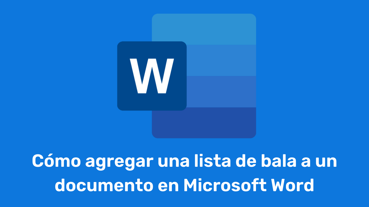 Cómo agregar una lista de bala a un documento en Microsoft Word