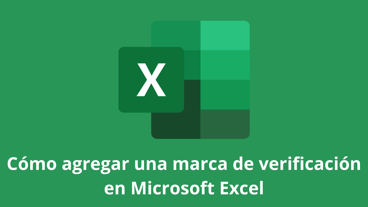 Cómo agregar una marca de verificación en Microsoft Excel