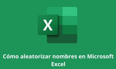 Cómo aleatorizar nombres en Microsoft Excel