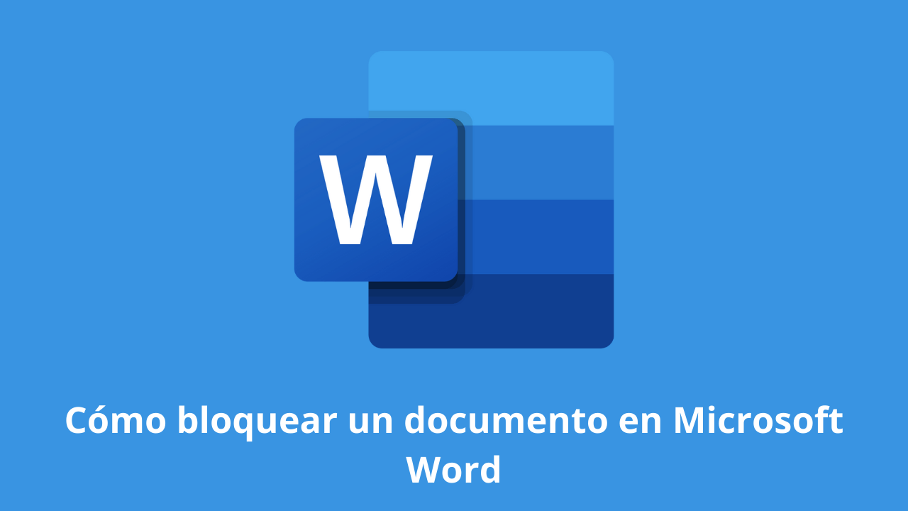 Cómo bloquear un documento en Microsoft Word