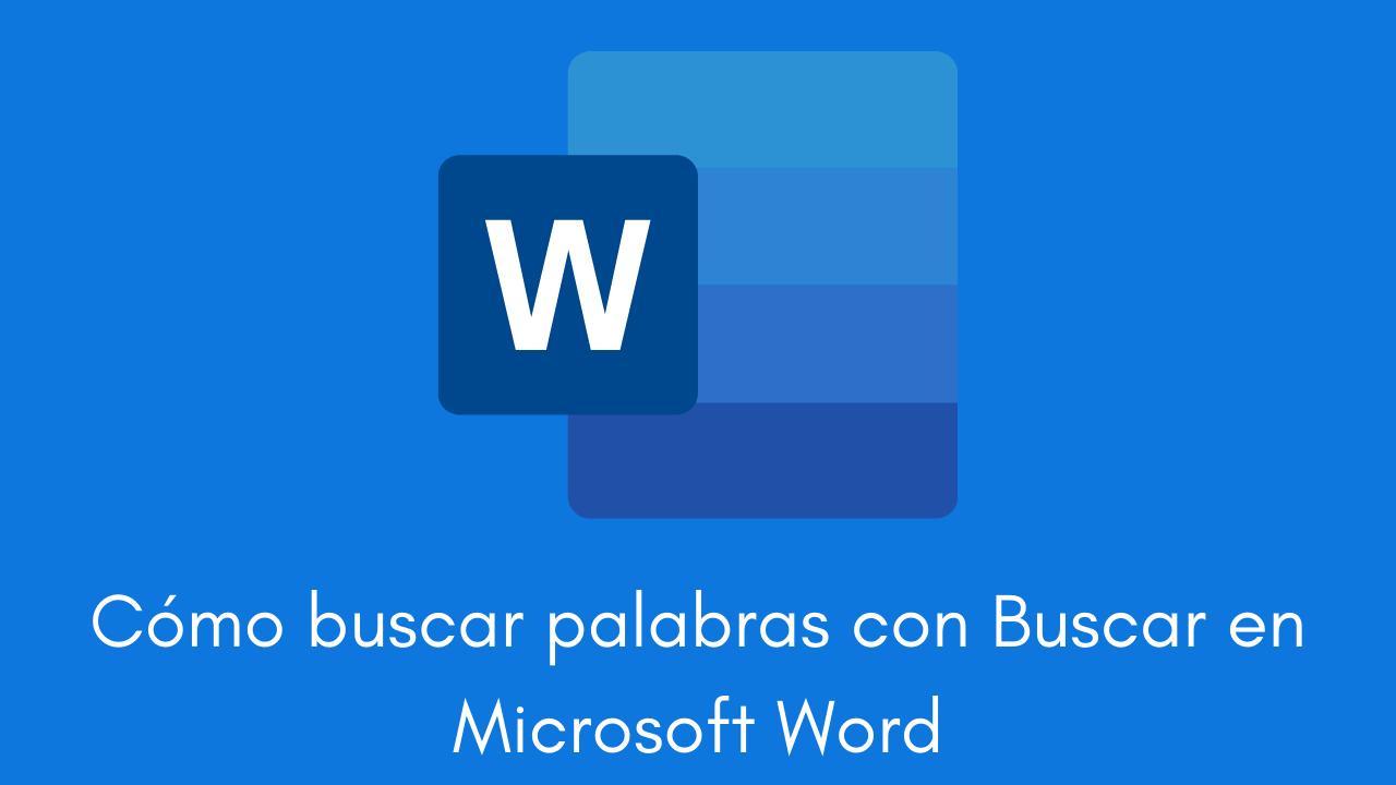 Cómo buscar palabras con Buscar en Microsoft Word