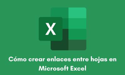 Cómo crear enlaces entre hojas en Microsoft Excel