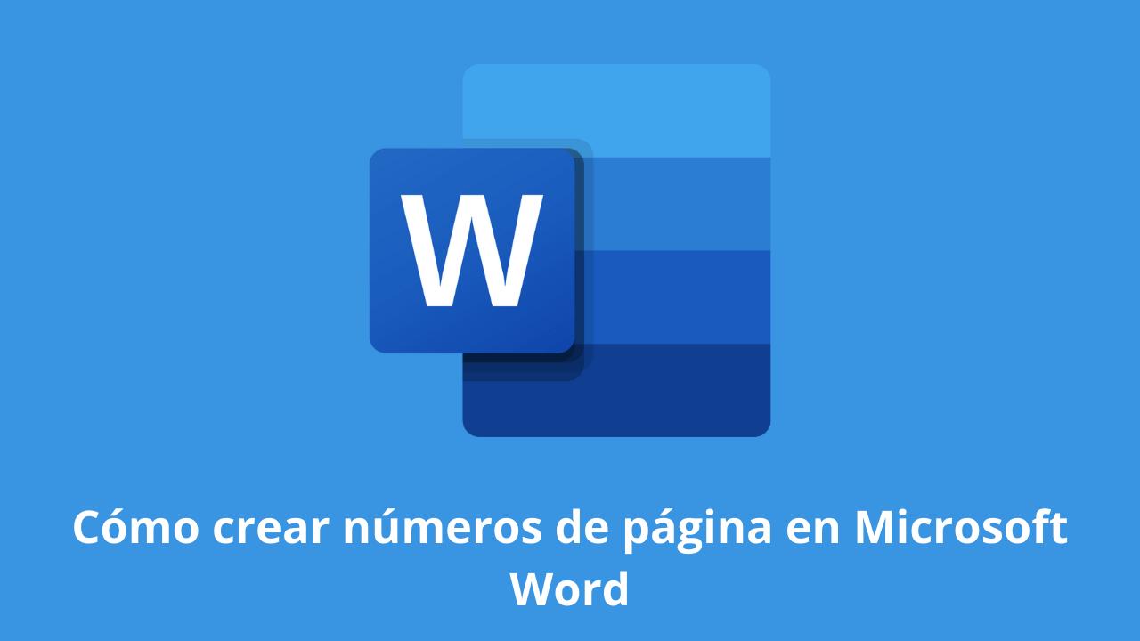 Cómo crear números de página en Microsoft Word