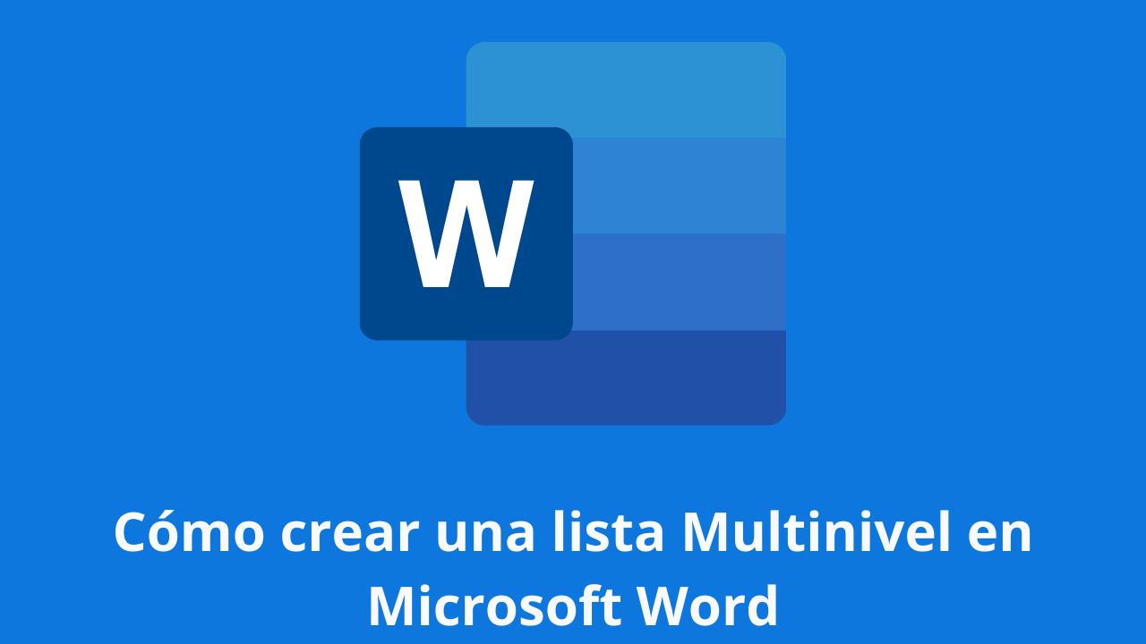 Cómo crear una lista Multinivel en Microsoft Word