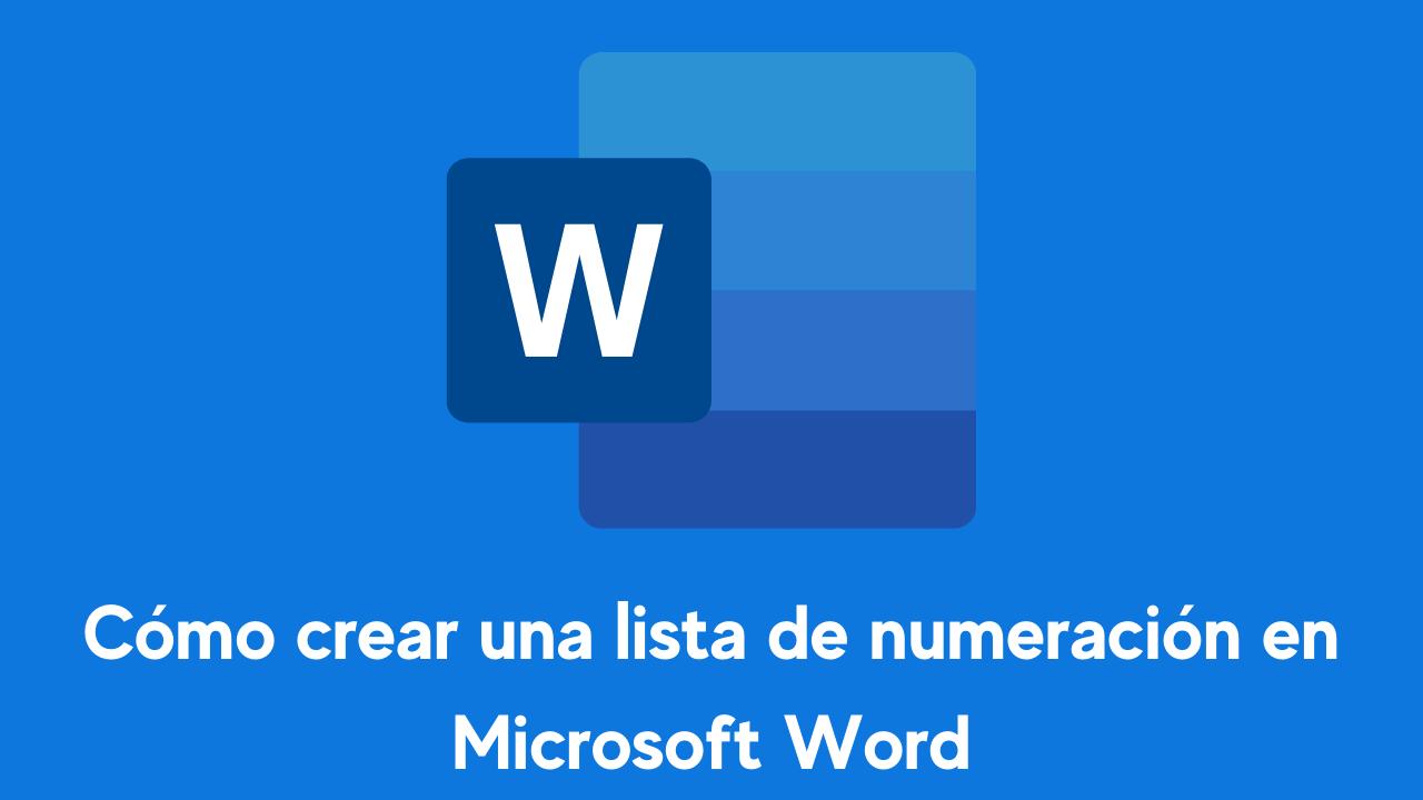 Cómo crear una lista de numeración en Microsoft Word