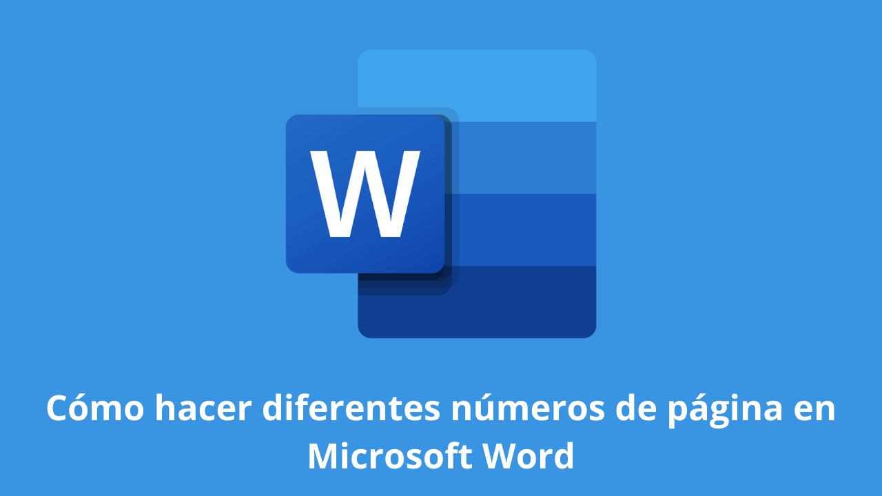 Cómo hacer diferentes números de página en Microsoft Word