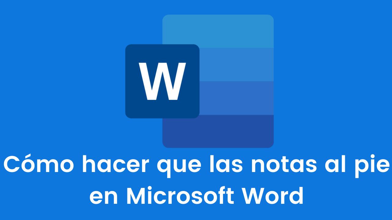 Cómo hacer que las notas al pie en Microsoft Word