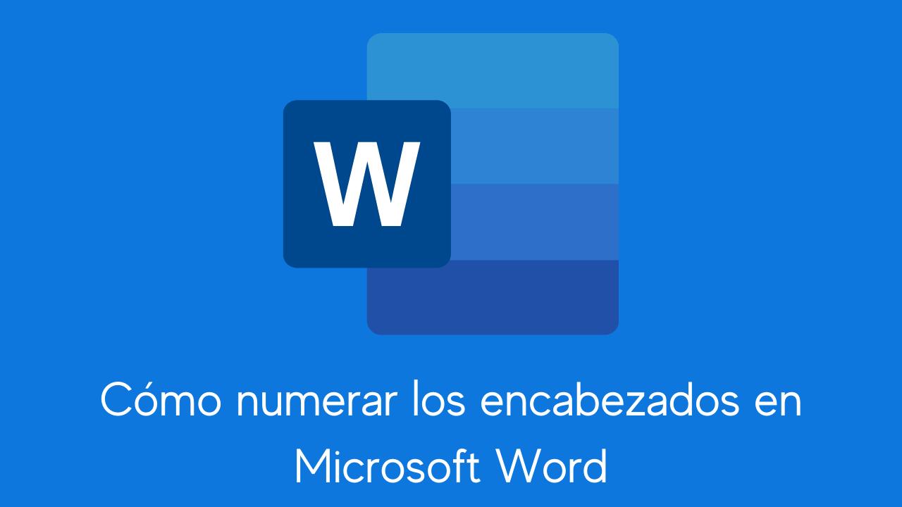Cómo numerar los encabezados en Microsoft Word