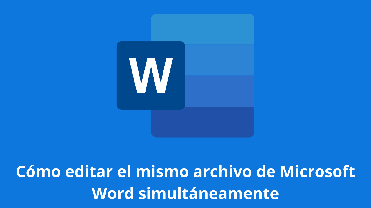 Cómo editar el mismo archivo de Microsoft Word simultáneamente