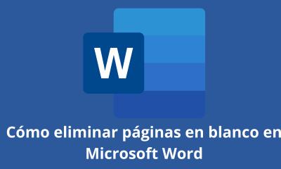 Cómo eliminar páginas en blanco en Microsoft Word