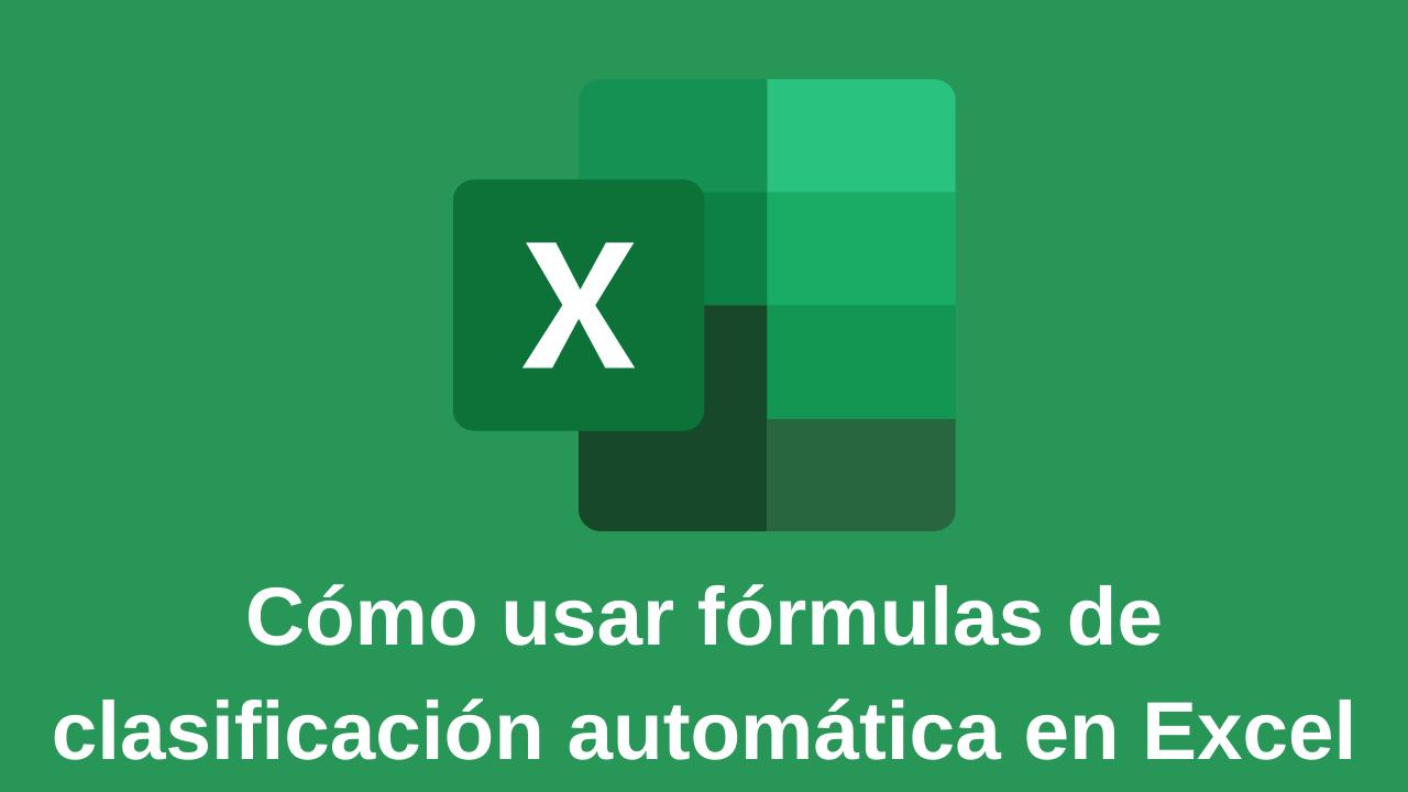 Cómo usar fórmulas de clasificación automática en Excel