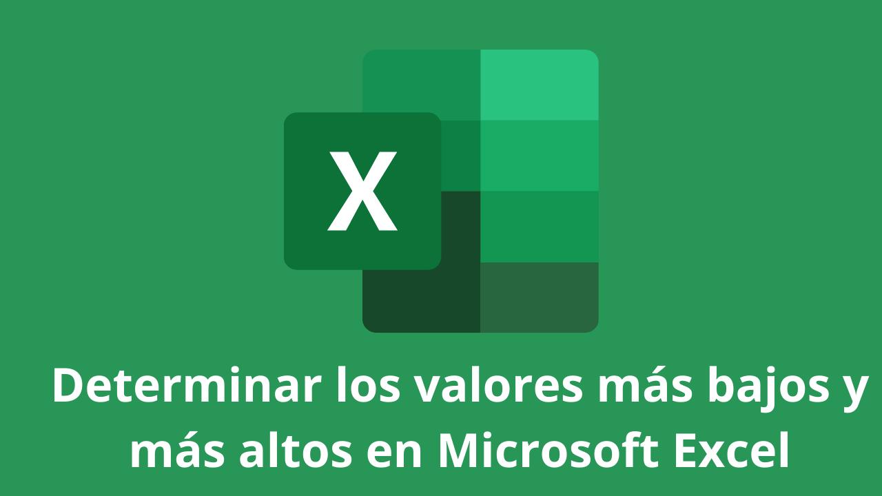 Determinar los valores más bajos y más altos en Microsoft Excel