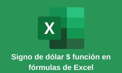 Signo de dólar $ función en fórmulas de Excel
