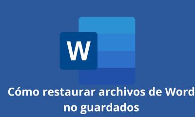Cómo restaurar archivos de Word no guardados